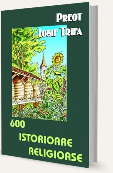 600 de istorioare religioase. Istorioare, pilde și asemănări religioase