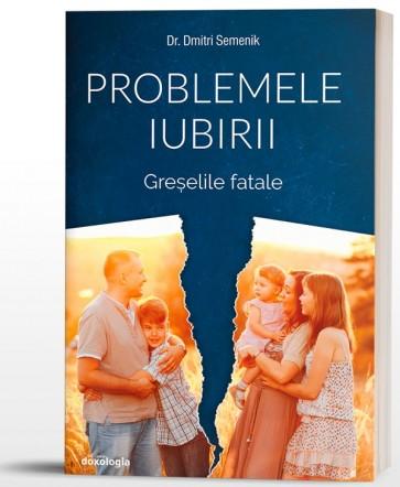 Problemele iubirii. Vol. 3. Greşelile fatale