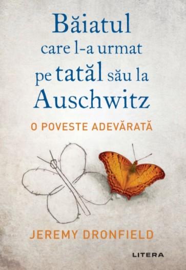 Băiatul care l-a urmat pe tatăl său la Auschwitz. O poveste adevărată