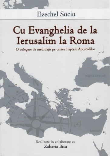 Cu Evanghelia de la Ierusalim la Roma. O culegere de meditații pe cartea Faptele Apostolilor