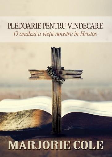 Pledoarie pentru vindecare. O analiză a vieții noastre în Hristos
