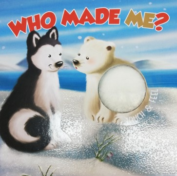 Who Made Me? Touch & Feel