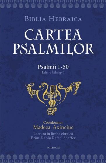 Cartea psalmilor. Psalmii 1-50. Ediție bilingvă. Biblia Hebraica