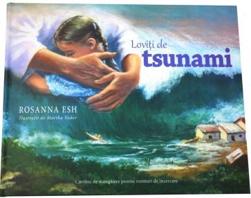 Loviți de tsunami. Cuvinte de mângâiere pentru vremuri de încercare
