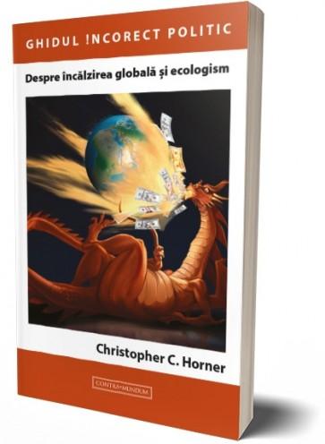Despre încălzirea globală și ecologism. Ghidul incorect politic