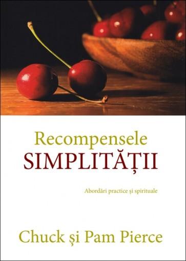 Recompensele simplității. Abordări practice și spirituale