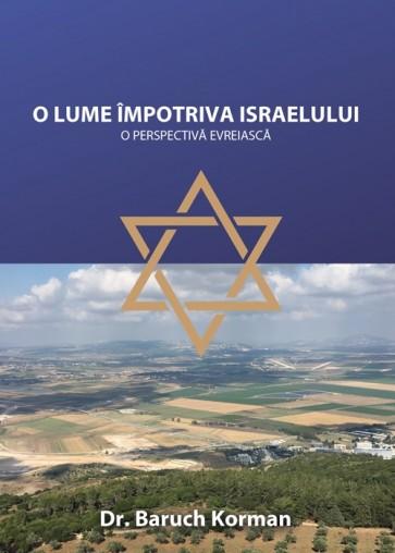 O lume împotriva Israelului. O perspectivă evreiască