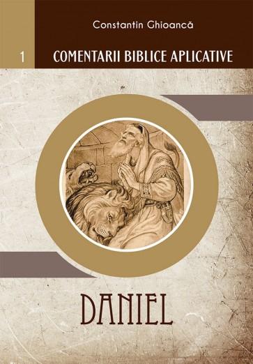 Comentarii biblice aplicative 1. Daniel