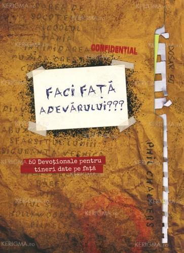 Faci față adevărului??? 50 devoționale pentru tineri date pe față