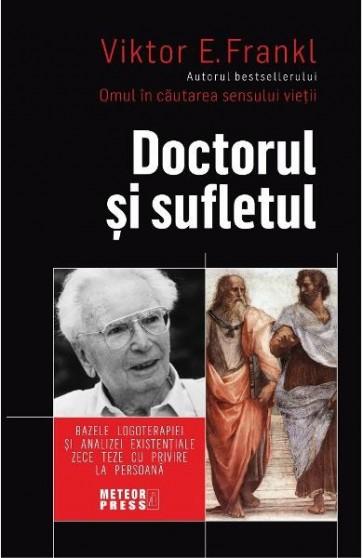 Doctorul și sufletul. Bazele logoterapiei și analizei existențiale. Zece teze cu privire la persoană