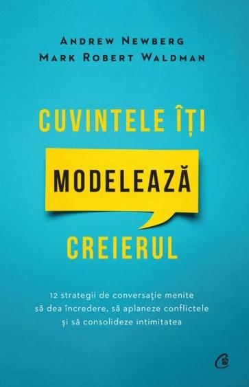 Cuvintele îți modelează creierul. 12 strategii de conversație menite să dea încredere, să aplaneze conflictele și să consolideze intimitatea