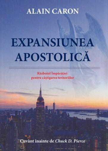 Expansiunea apostolică. Războiul Împărăției pentru câștigarea teritoriilor