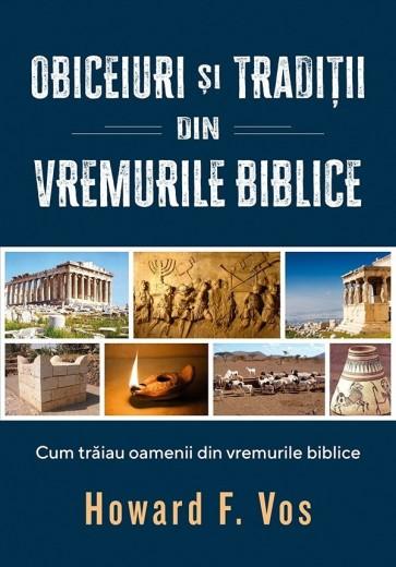 Obiceiuri și tradiții din vremurile biblice. Cum trăiau oamenii din vremurile biblice