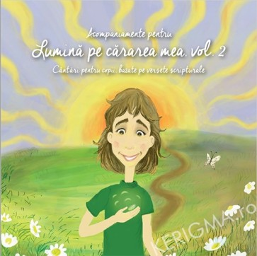 Acompaniamente - Lumina pe cararea mea. Vol. 2. Cantari pentru copii, bazate pe versete scripturale