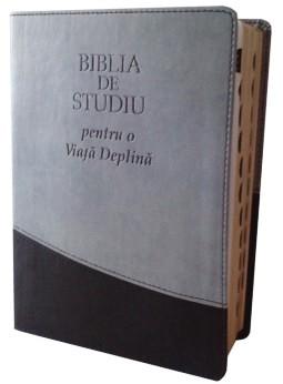 Biblia de studiu pentru o viata deplina [editie deLuxe, piele ecologica, gri & negru]