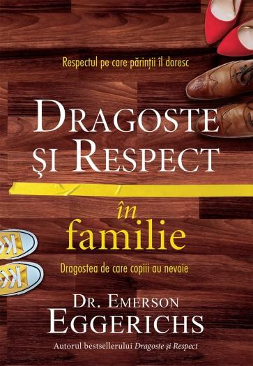 Dragoste si respect in familie. Respectul pe care parintii il doresc, dragostea de care copiii au nevoie