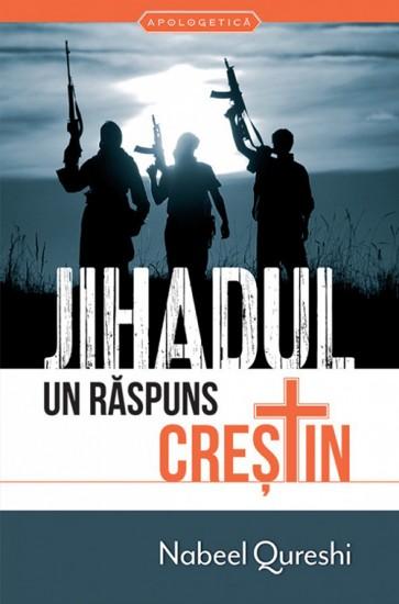 Jihadul – Un raspuns crestin