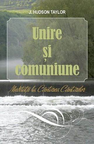 Unire si comuniune. Meditatii la Cantarea Cantarilor