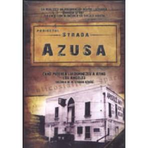 Proiectul Strada AZUSA. Cand puterea lui Dumnezeu a atins Los Angeles. Trezirea de pe Strada Azusa