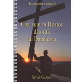 Descoperirea comorii. Cine sunt in Hristos datorita lui Dumnezeu - Cine este Dumnezeu si cine sunt eu in Hristos