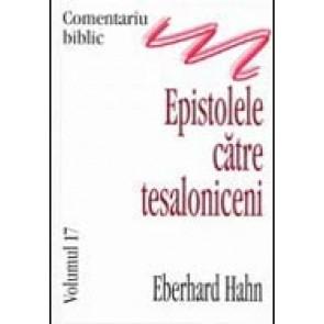 Comentariu biblic. Vol. 17. Epistolele catre tesaloniceni