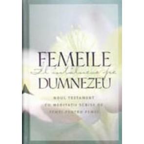 Femeile il intalnesc pe Dumnezeu. Noul Testament cu meditatii scrise de femei pentru femei. Ed. 2