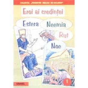 Eroi ai credintei: Noe, Neemia, Estera, Rut