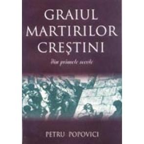 Graiul martirilor crestini din primele secole