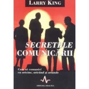 Secretele comunicarii. Cum sa comunici cu oricine, oricand si oriunde