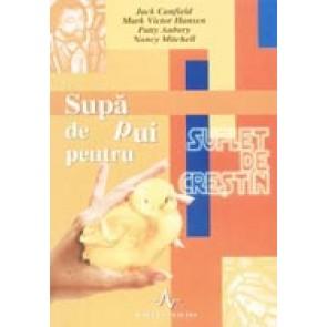 Supa de pui pentru suflet de crestin