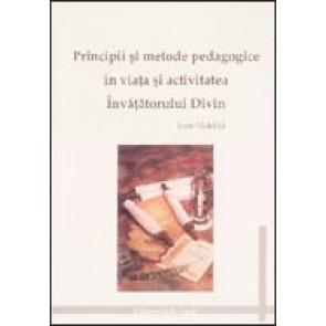Principii si metode pedagogice in viata si activitatea Invatatorului Divin