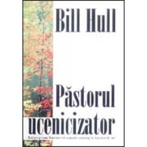 Pastorul ucenicizator. Solutia pentru formarea de crestini sanatosi in biserica de azi