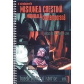 O introducere in misiunea crestina contemporana. Vol. 1. Bazele biblice si istorice