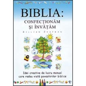 Biblia: Confectionam si invatam