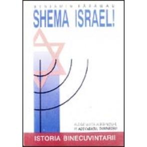 Shema Israel! Alege viata alegandu-L pe adevaratul Dumnezeu!