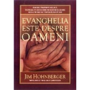 Evanghelia este despre oameni