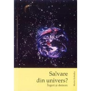 Salvare din Univers? Ingeri si demoni
