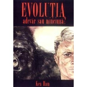 Evolutia - Adevar sau minciuna?