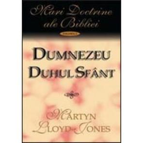 Dumnezeu Duhul Sfant. Vol. 2. Mari doctrine ale Bibliei