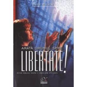 Arata drumul spre libertate! Metode biblice pentru o consiliere eficienta