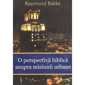 O perspectiva biblica asupra misiunii urbane