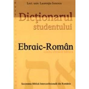 Dictionar ebraic-roman. Dictionarul studentului. Limba ebraica biblica