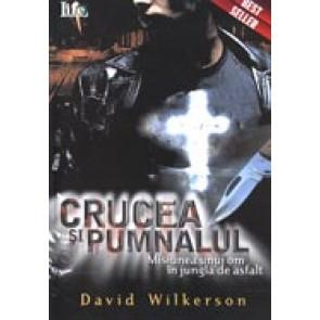 Crucea si pumnalul. Misiunea unui om in jungla de asfalt