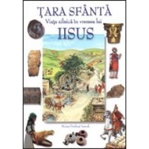 Tara Sfanta. Viata zilnica in vremea lui Isus