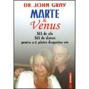 Marte & Venus. 365 de zile - 365 de sfaturi pentru a-ti pastra dragostea vie
