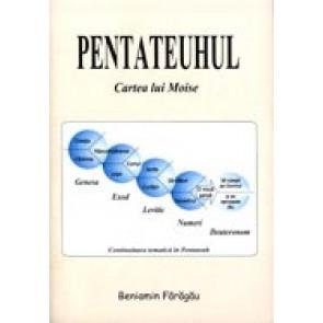 Pentateuhul. Cartea lui Moise: Genesa, Exodul, Leviticul, Numeri, Deuteronomul