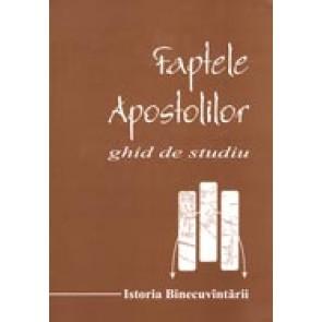 Faptele apostolilor. Ghid de studiu