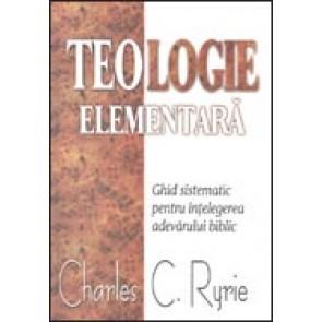 Teologie elementara. Ghid sistematic pentru intelegerea adevarului biblic