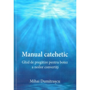 Manual catehetic. Ghid de pregatire pentru botez a noilor convertiti