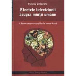 Efectele televiziunii asupra mintii umane si despre cresterea copiilor in lumea de azi. Fata nevazuta a televiziunii. Vol 1